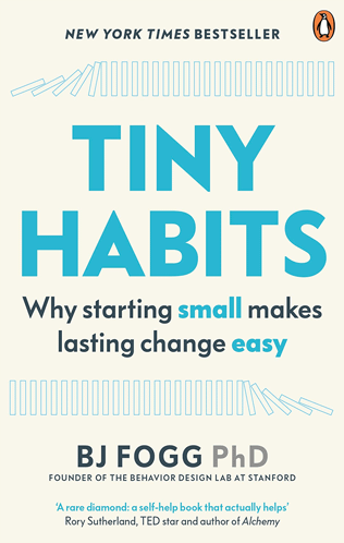 Tiny Habits. The Small Changes That Change Everything trans